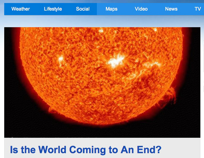 Maybe this would be my comeuppance for shrugging off both the Mayans and Weather.com